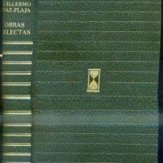 Libros de segunda mano: GUILLERMO DÍAZ PLAJA : OBRAS SELECTAS (CARROGGIO, 1972). Lote 37766360