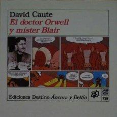 Libros de segunda mano: EL DOCTOR ORWELL Y MÍSTER BLAIR DE DAVID CAUTE. Lote 37880052