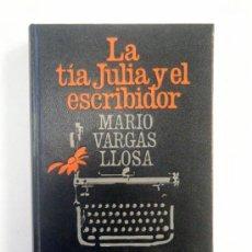 Libros de segunda mano: MARIO VARGAS LLOSA. LA TÍA JULIA Y EL ESCRIBIDOR.. Lote 235733425