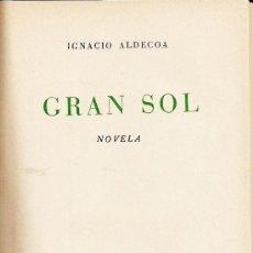 Libros de segunda mano: IGNACIO ALDECOA. GRAN SOL. 1º EDICIÓN. BARCELONA. 1957. Lote 38093333
