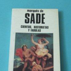 Libros de segunda mano: CUENTOS, HISTORIETAS Y FÁBULAS. MARQUÉS DE SADE. Lote 38158447