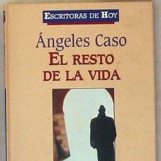 Livres d'occasion: EL RESTO DE LA VIDA - ANGELES CASO - PLANETA-DEAGOSTINI 2000 - VER DESCRIPCIÓN. Lote 38131215