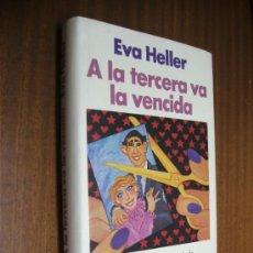 Libros de segunda mano: A LA TERCERA VA LA VENCIDA, EN BUSCA DEL HOMBRE SOÑADO / EVA HELLER / CÍRCULO DE LECTORES. Lote 38174858