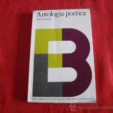 Libros de segunda mano: ANTOLOGIA POETICA. GABRIELA MISTRAL. POESIA. Lote 38228644