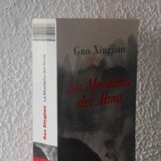 Libros de segunda mano: LA MONTAÑA DEL ALMA - GAO XINGJIAN. Lote 38257814