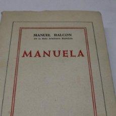 Libros de segunda mano: MANUEL HALCON: MANUELA. NOVELA. EDI. PRENSA ESAPÑOLA, MADRID, 1970, 280 PAGS. TAPA BLANDA. BIEN . Lote 38298465