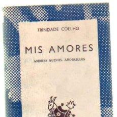 Libros de segunda mano: MIS AMORES. AMORES NUEVOS. AMORCILLOS A-AUSA-570,2. Lote 38381849