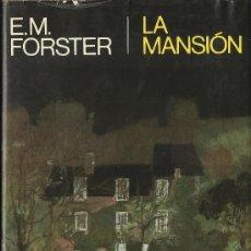 Libros de segunda mano: E. M. FORSTER : LA MANSIÓN (HOWARDS END). TRADUCCIÓN DE EDUARDO MENDOZA. ED. PLANETA, 1977. Lote 38404112