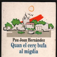 Gebrauchte Bücher - QUAN EL CERÇ BUFA AL MIGDIA - PAU JOAN HERNANDEZ - EN CATALAN * - 38445698