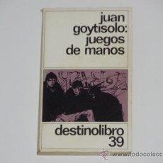 Libros de segunda mano: JUAN GOYTISOLO: JUEGOS DE MANOS. Lote 38076454
