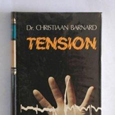 Libros de segunda mano: TENSION DE CHRISTIAAN BARNARD 1975. Lote 38556781