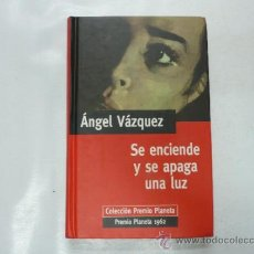 Libros de segunda mano: SE ENCIENDE Y SE APAGA UNA LUZ. ANGEL VAZQUEZ. PREMIO PLANETA 1962 TDK118. Lote 38566957
