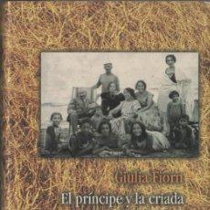 Libros de segunda mano: GIULIA FIORN - EL PRÍNCIPE Y LA CRIADA - DE VIVA VOZ - EDICIONES B - 1998. Lote 38593586