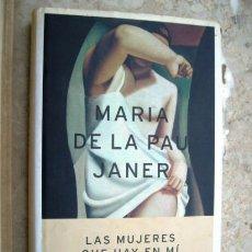 Libros de segunda mano: LAS MUJERES QUE HAY EN MI - MARIA DE LA PAU JANER. Lote 38646598