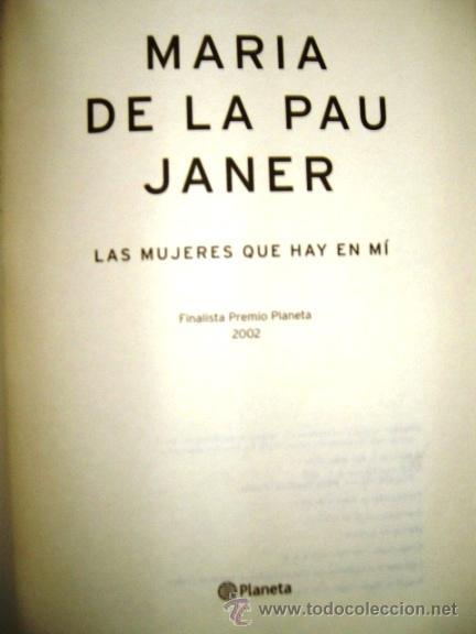 Libros de segunda mano: LAS MUJERES QUE HAY EN MI - MARIA DE LA PAU JANER - Foto 2 - 38646598