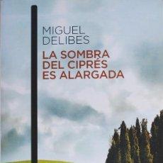 Libros de segunda mano: LA SOMBRA DEL CIPRÉS ES ALARGADA (MIGUEL DELIBES) (NOVELA). Lote 38725696