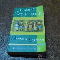 Libros de segunda mano: LIBRO:EL ALBERGUE DE LAS MUJERES TRISTES-DE MARCELA SERRANO. Lote 38783309