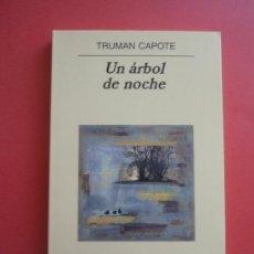 Libros de segunda mano: UN ÁRBOL DE NOCHE, DE TRUMAN CAPOTE. ANAGRAMA, 2000. Lote 38851154