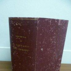Libros de segunda mano: EL CALVARIO DEL OBRERO, POR LUIS DE VAL, TOMO II, 2040 PAG.. Lote 241155140