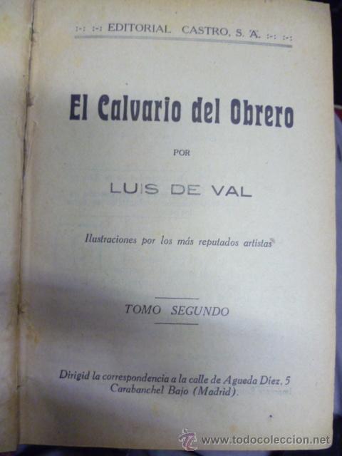 Libros de segunda mano: EL CALVARIO DEL OBRERO, por Luis de Val, tomo II, 2040 pag. - Foto 3 - 241155140