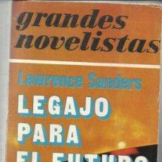 Libros de segunda mano: LEGAJO PARA EL FUTURO. LAWRENCE SANDERS. EMECÉ. BUENOS AIRES. ARGENTINA. 1977. Lote 38885725