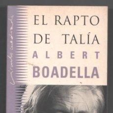 Libros de segunda mano: EL RAPTO DE TALIA - ALBERT BOADELLA *. Lote 62595827
