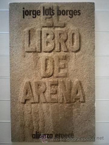 BORGES, JORGE LUIS - EL LIBRO DE ARENA - ALIANZA EDITORIAL (Libros de Segunda Mano (posteriores a 1936) - Literatura - Narrativa - Otros)