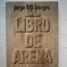 Libros de segunda mano: BORGES, JORGE LUIS - EL LIBRO DE ARENA - ALIANZA EDITORIAL. Lote 38927170