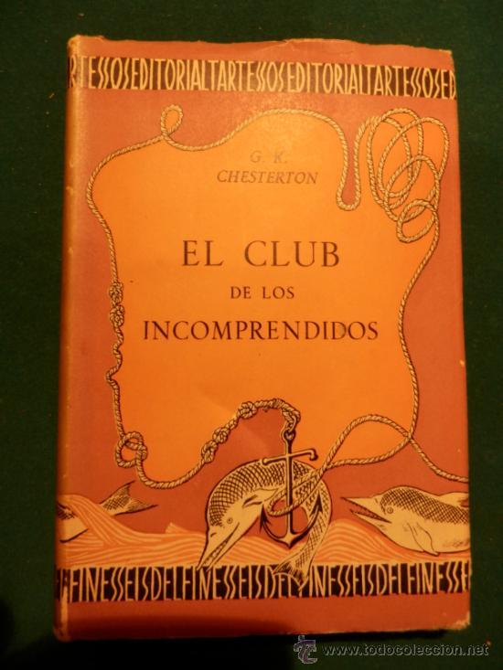 EL CLUB DE LOS INCOMPRENDIDOS - LIBRO DE G.K. CHESTERTON - TARTESSO 1941 (Libros de Segunda Mano (posteriores a 1936) - Literatura - Narrativa - Otros)