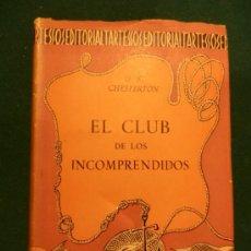Libros de segunda mano: EL CLUB DE LOS INCOMPRENDIDOS - LIBRO DE G.K. CHESTERTON - TARTESSO 1941. Lote 38933348