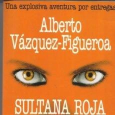 Libros de segunda mano: SULTANA ROJA. EL FUEGO. ALBERTO VÁZQUEZ FIGUEROA. PLAZA & JANES. BARCELONA. 1997. 3ª EDICIÓN. Lote 38939289