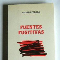 Libros de segunda mano: FUENTES FUGITIVAS - MELIANO PERAILE - PREMIO NOVELA CASINO DE MIERES 1987. Lote 39066770