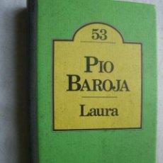Libros de segunda mano: LAURA. BAROJA, PÍO. 1981. Lote 39077990