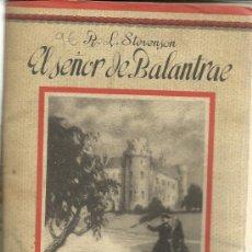 Libros de segunda mano: EL SEÑOR DEL BALANTRAE. R.L. STEVENSON. EDITORIAL SATURNINO CALLEJA. MADRID. ANTIGUO. Lote 39088211