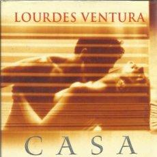 Libros de segunda mano: CASA DE AMANTES. LOURDES VENTURA. PLAZA & JANES. BARCELONA. 2000. Lote 39107262