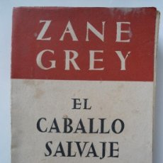 Libros de segunda mano - EL CABALLO SALVAJE - ZANE GREY . COLECCION OBRAS MAESTRAS . EDITORIAL JUVENTUD - 39147295