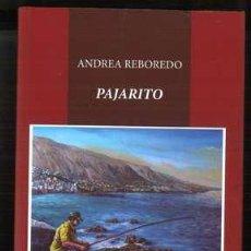 Libros de segunda mano: PAJARITO, ANDREA REBOREDO. Lote 39171406