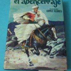Libros de segunda mano: EL ABENCERRAJE. MANUEL LÓPEZ FLORES. ILUSTRACIONES. Lote 39176519