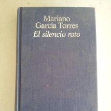 Libros de segunda mano: EL SILENCIO ROTO. M. GARCÍA TORRES. Lote 39195938