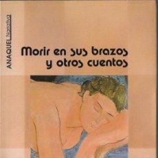 Libros de segunda mano: MORIR EN SUS BRAZOS Y OTROS CUENTOS. MARINA MAYORAL, - EDITORIAL AGUACLARA 1989. Lote 39276147