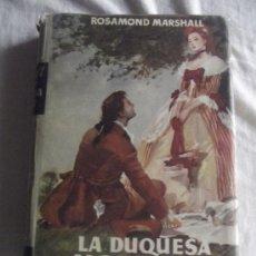 Libros de segunda mano: LA DUQUESA HOTSPUR DE ROSAMOND MARSHAL. Lote 39294262