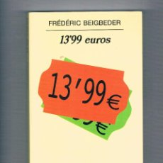 Libros de segunda mano: FREDERIC BEIGDEBER. -13,99 EUROS- EDIT. ANAGRAMA. 2005. 272 PAGS. DOBLE TAPA BLANDA. . Lote 39310437