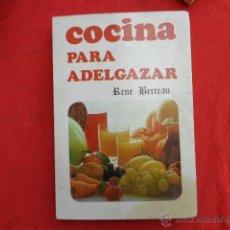 Libros de segunda mano: LIBRO COCINA PARA ADELGAZAR RENE BERCEAU ED. VILMAR L-4797. Lote 39429639