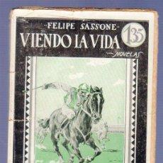 Libros de segunda mano: VIENDO LA VIDA. FELIPE SASSONE. EDITORIAL V. H. SANZ CALLEJA. MADRID.. Lote 39427826