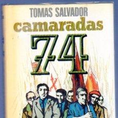 Libros de segunda mano: CAMARADAS 74 POR TOMÁS SALVADOR. EDITORES PLAZA & JANES, S.A. BARCELONA. 1975.. Lote 39427983