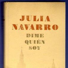 Libros de segunda mano: DIME QUIÉN SOY. JULIA NAVARRO. EDITORES PLAZA & JANES. BARCELONA. 2011.. Lote 39430316