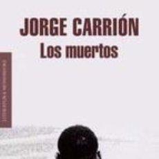Libros de segunda mano: LOS MUERTOS. JORGE CARRIÓN. Lote 39436466