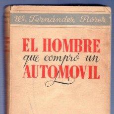 Libros de segunda mano: EL HOMBRE QUE COMPRÓ UN AUTOMÓVIL. W. FERNANDEZ - FLOREZ. EDITA LIBRERÍA GENERAL. ZARAGOZA. 1938.. Lote 39499004