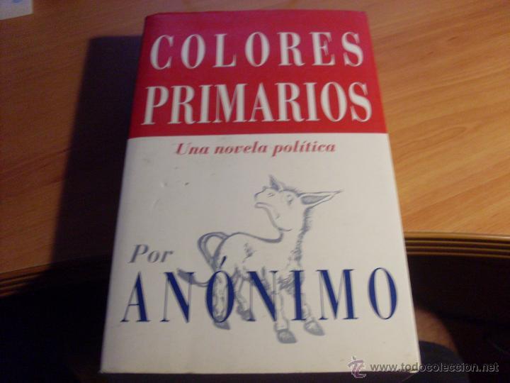 colores primarios. una novela politica (anonimo - Comprar en ...