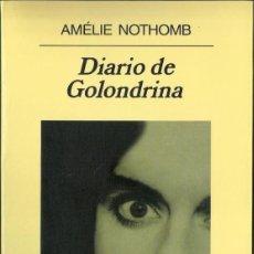 Libros de segunda mano: DIARIO DE GOLONDRINA - AMELIE NOTHOMB - ANAGRAMA 2008. Lote 39517217